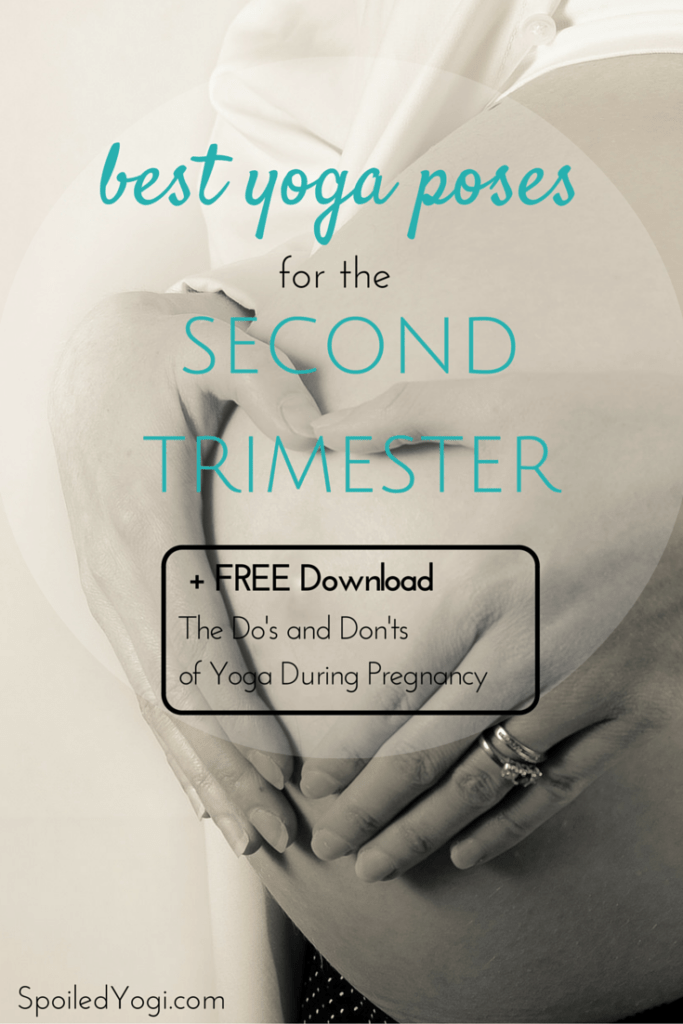 Best Yoga Poses For The Second Trimester Spoiled Yogi