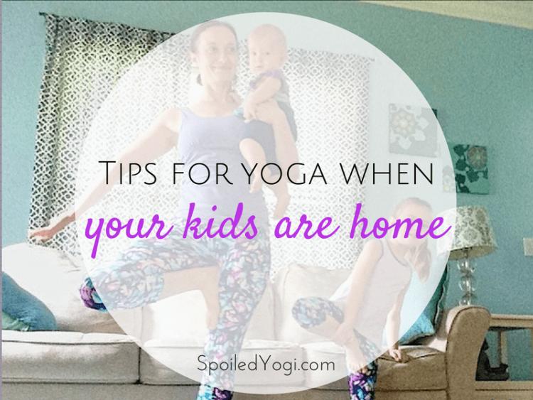 Tips for Yoga with Kids at Home | Yoga with Kids, Kids Yoga, Mom and Baby Yoga, Toddler Yoga, Yoga Tips for Moms | SpoiledYogi.com