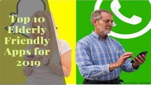 Top 10 Elderly Friendly Apps for 2019
