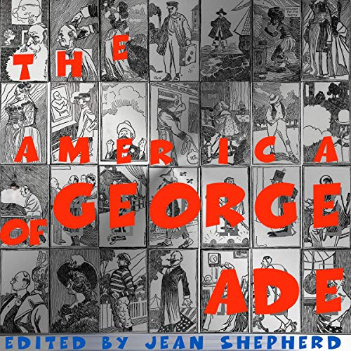 The America of George Ade – Spoken Realms