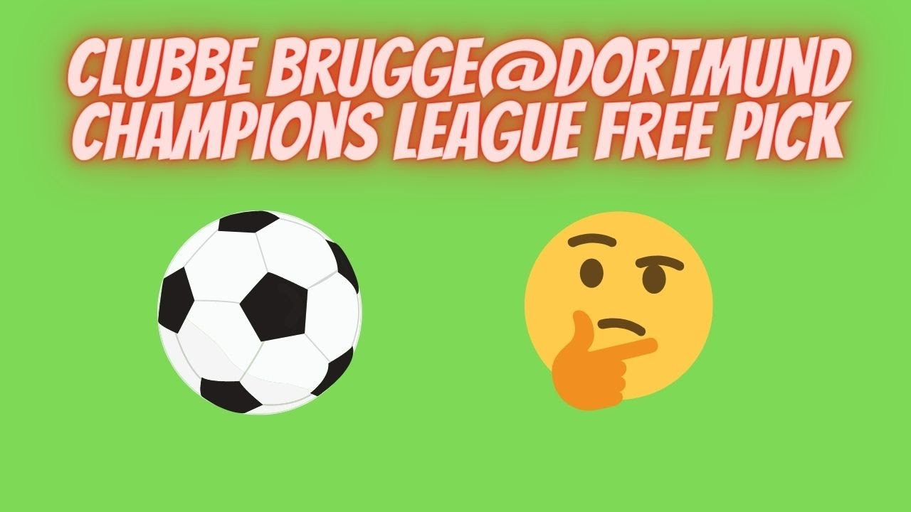 Club Brugge @ Dortmund Free Pick and Uefa Champions League Prediction 24/11/2020