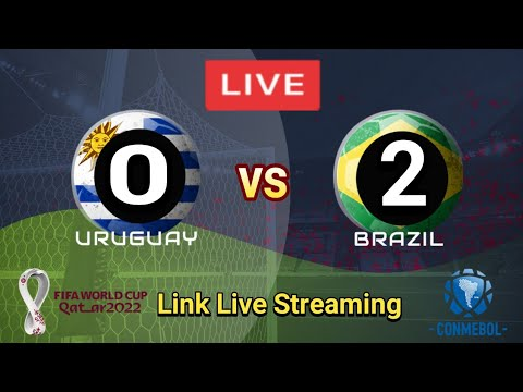 Full Time : Uruguay 0-2 Brazil Qualified World Cup 2022