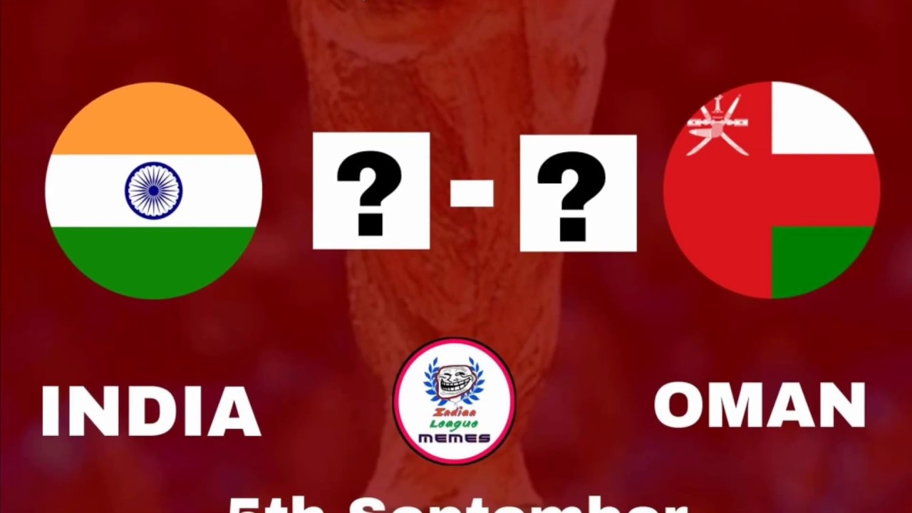 India vs Oman FIFA World Cup 2022 & AFC Asian Cup 2023 Qualifier Round Match on 5th September 7:30pm