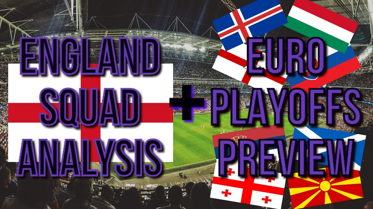 Euro 2020 Playoff Finals + Southgate's Latest Squad