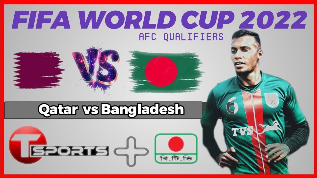 Fifa world cup 2022 qualiers. Bangladesh vs Qater live match