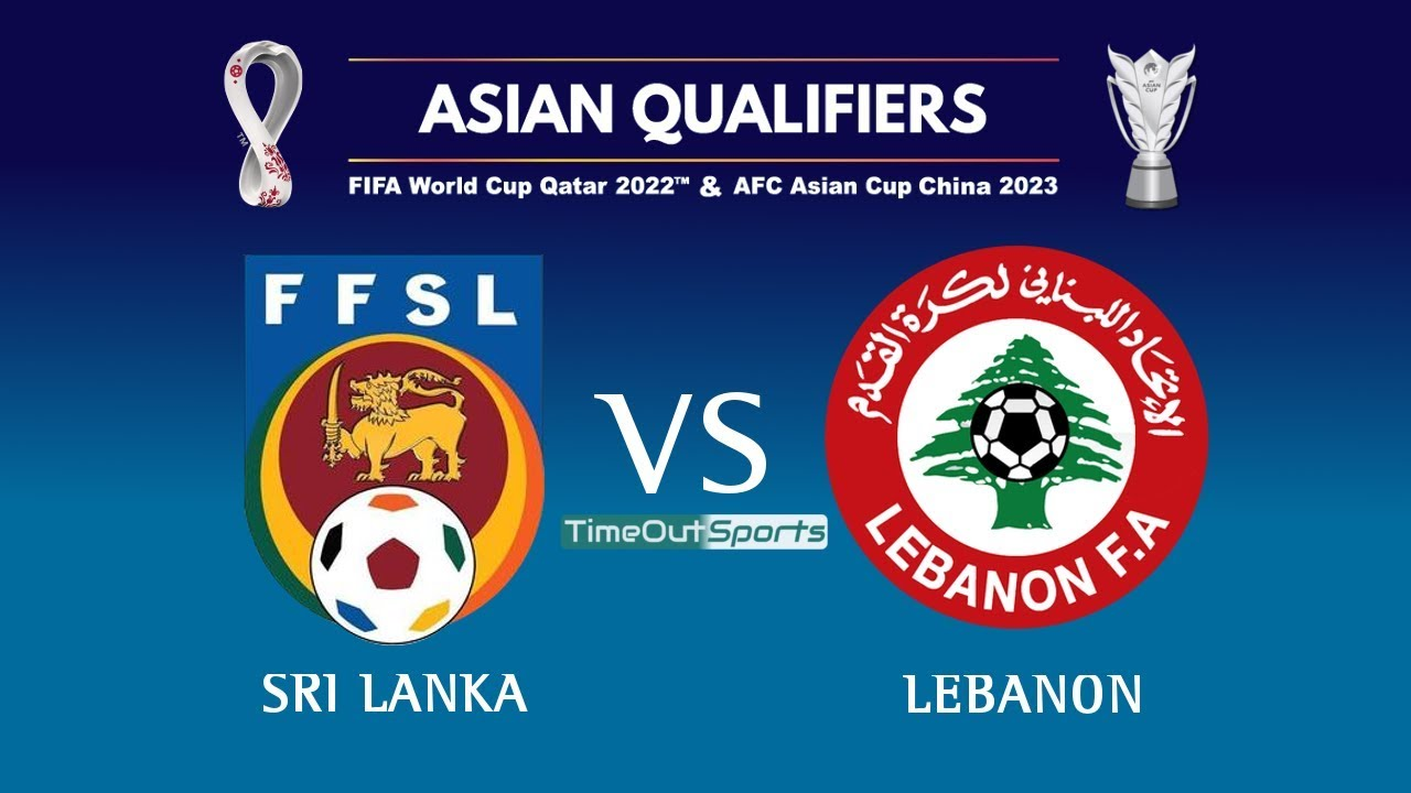 Sri Lanka vs Lebanon (0-3) All Goals - FIFA World Cup 2022/AFC Asian Cup 2023 Joint Qualifiers