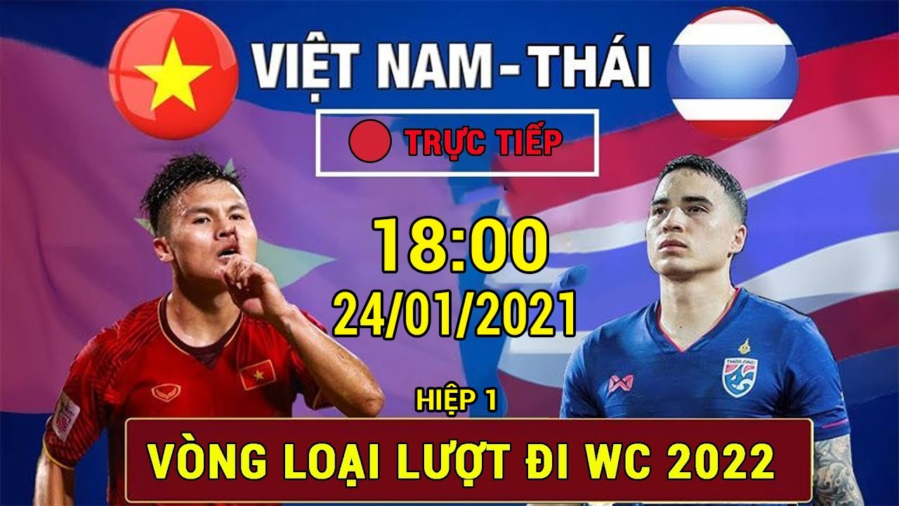 TR?C TI?P ?THÁI LAN - VI?T NAM | VÒNG LO?I TH? 2 WORLD CUP 2022 | H1