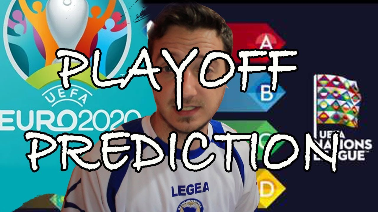 EURO 2020 PLAYOFF PREDICTIONS! UEFA NATION LEAGUES FINALS