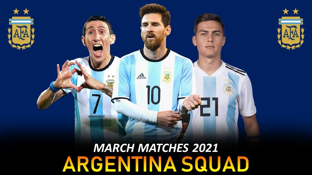 ARGENTINA SQUAD for FIFA World Cup 2022 Qualifiers ? Argentina Full Squad March Matches 2021
