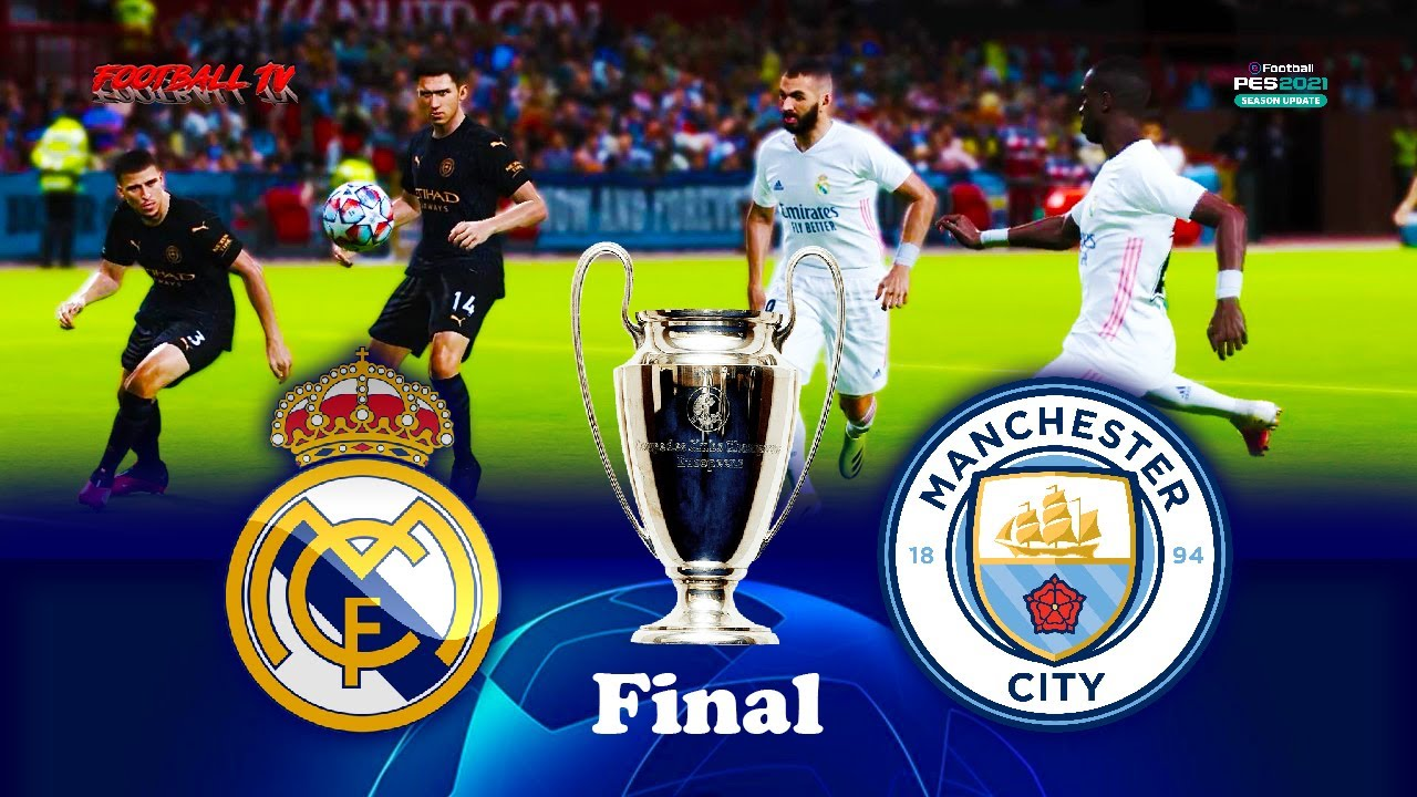 PES 2021 - Real Madrid vs Manchester City - Final UEFA Champions League 2021 - Gameplay Crazy Match