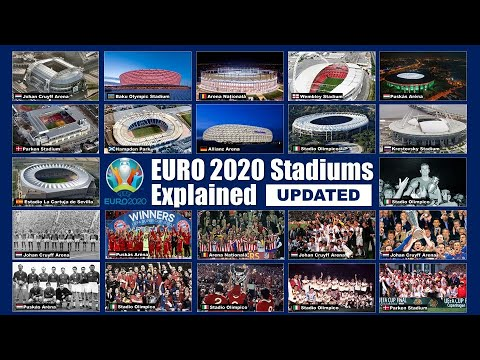 EURO 2020 Stadiums Explained