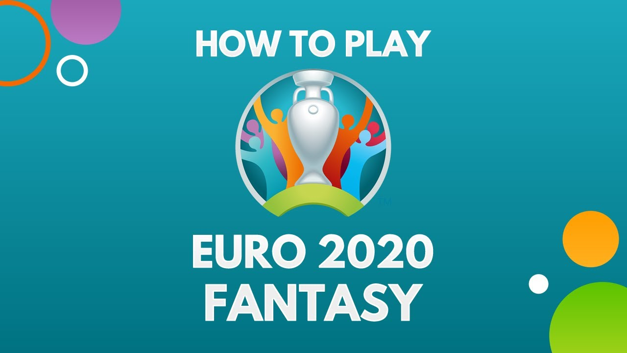 HOW TO PLAY EURO 2020 FANTASY FOOTBALL   Animated Guide, Rules & Pro Tips
