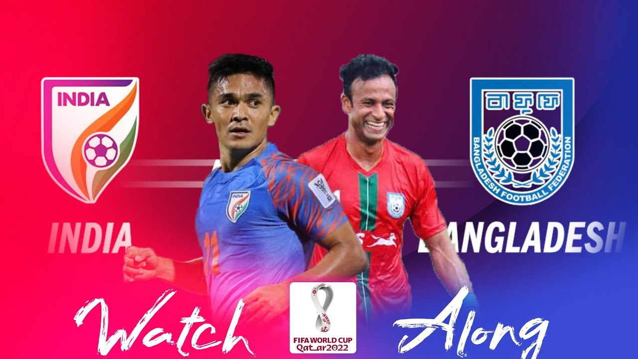 INDIA VS BANGLADESH FIFA WORLD CUP 2022 QUALIFIERS With LIARS FC  LIVE