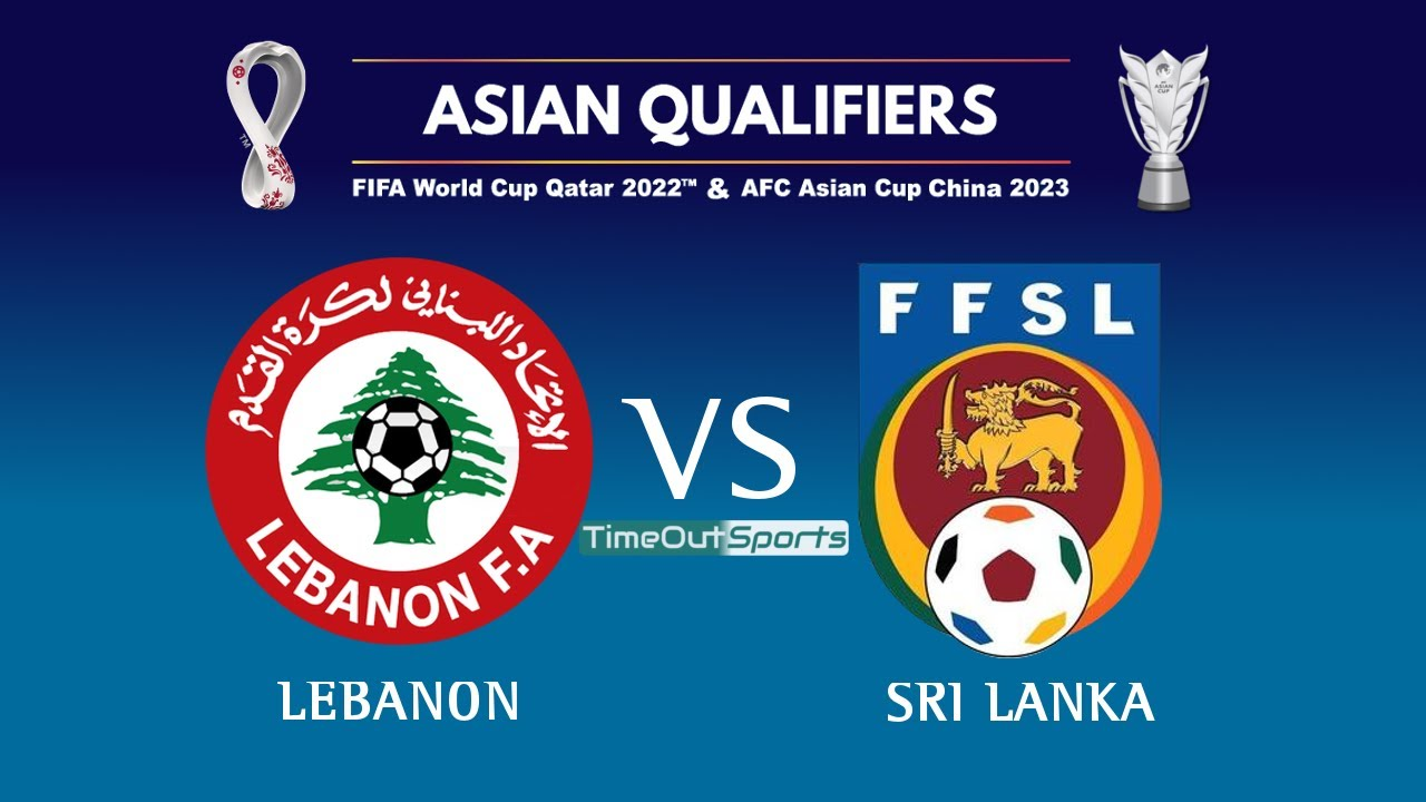 Lebanon vs Sri Lanka (3-2) Full Highlights   FIFA World Cup 2022/AFC Asian Cup 2023 Joint Qualifiers