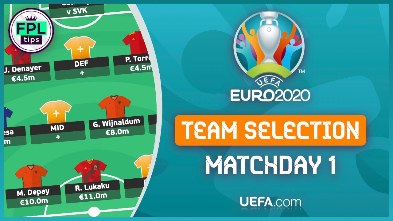 Official UEFA EURO 2020   MATCHDAY 1: TEAM SELECTION   Best Chips Strategy?   Fantasy Football Tips