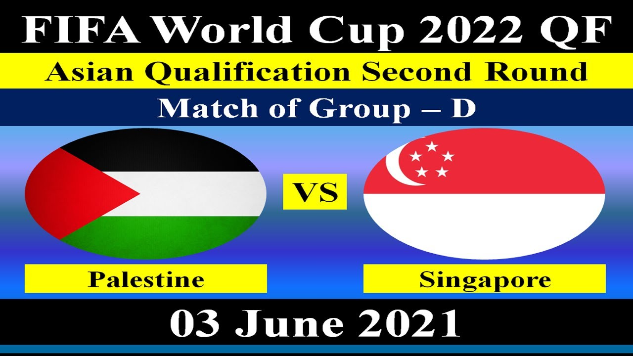 Palestine vs Singapore - 03 June 2021 -  FIFA World Cup 2022 Asian Qualification 2nd Round Match.