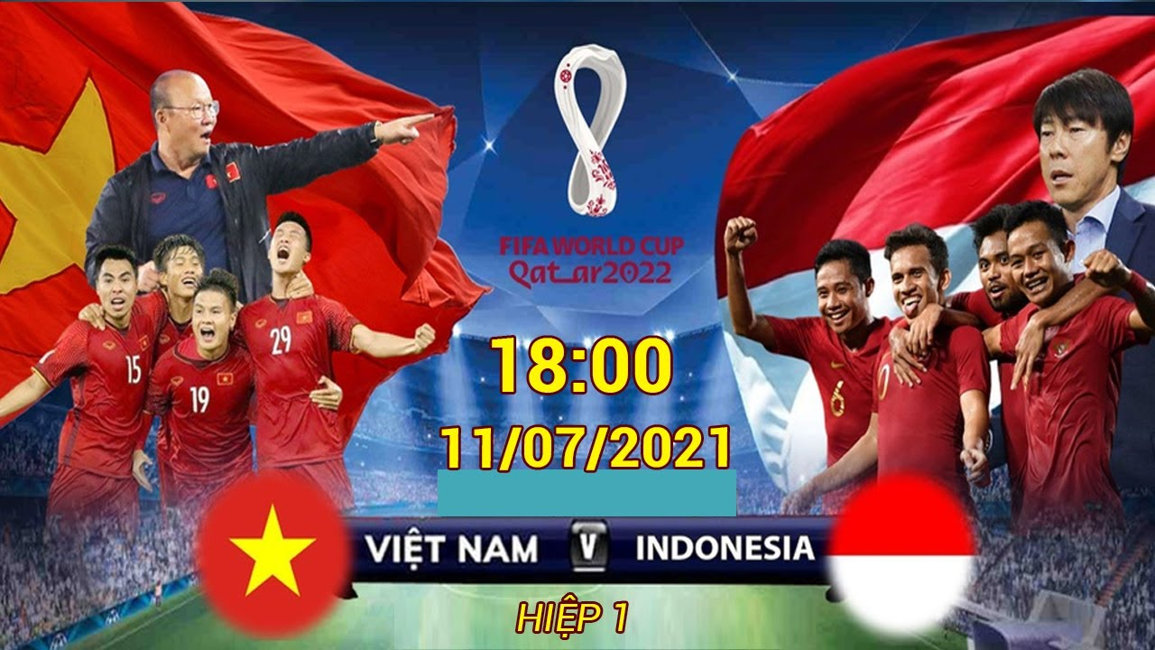 Tr?c ti?p ? VI?T NAM - INDONESIA | GIAO H?U TR??C VL WORLD CUP 2022 - H1