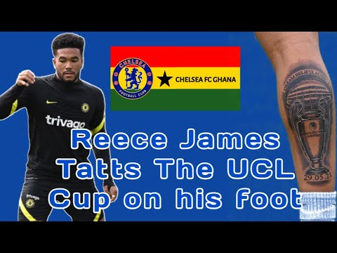 Reece James Tatts? The 2020-2021 UEFA Champions League Trophy On His Foot   Chelsea FC
