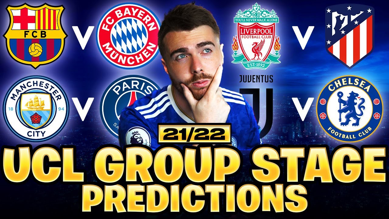 UCL GROUP STAGE PREDICTIONS - 2021/22 UEFA Champions League Groups Predictions
