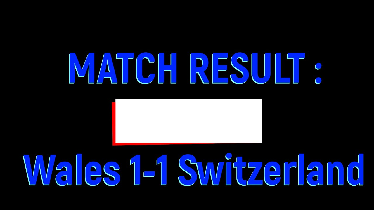 UEFA Euro 2020- Wales vs Switzerland Highlights, Points table
