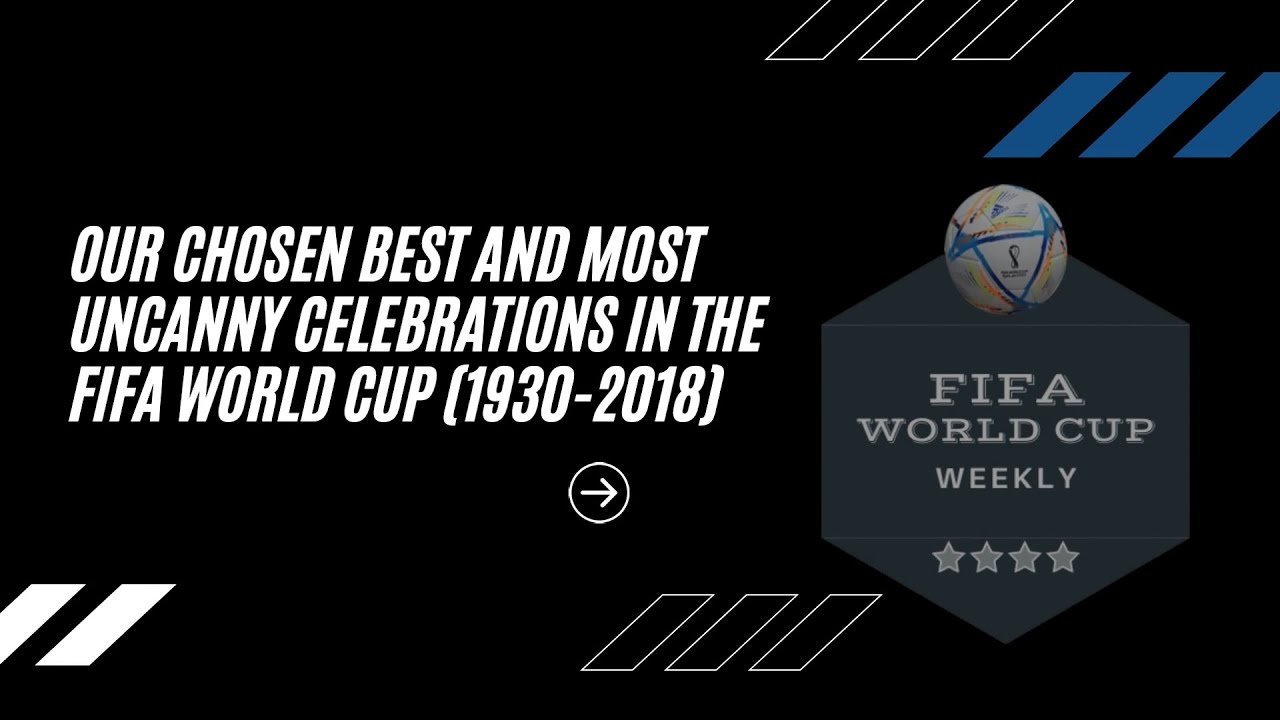 BEST GOAL CELEBRATIONS | FIFA WORLD CUP | 1930-2018