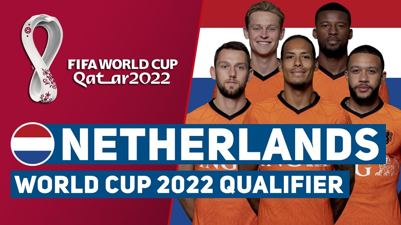 NETHERLANDS SQUAD FIFA WORLD CUP 2022 EUROPE QUALIFIER