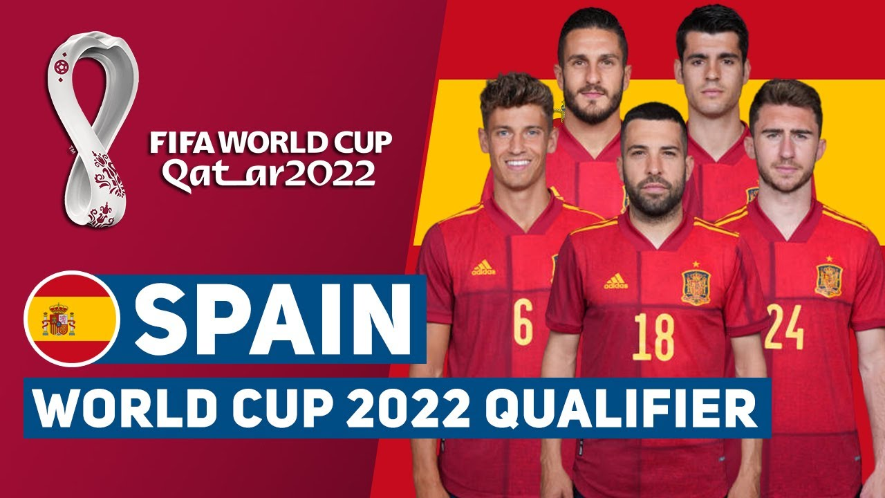 SPAIN SQUAD FIFA WORLD CUP 2022 EUROPE QUALIFIER