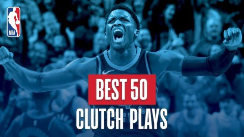 Best 50 Clutch Plays: 2018 NBA Season