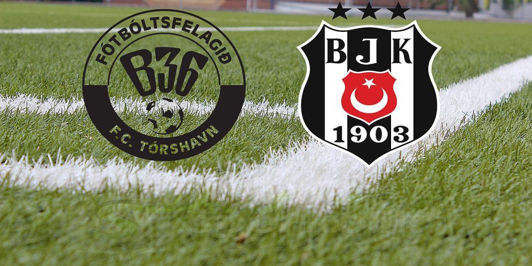 B36 Torshavn Beşiktaş maçı
