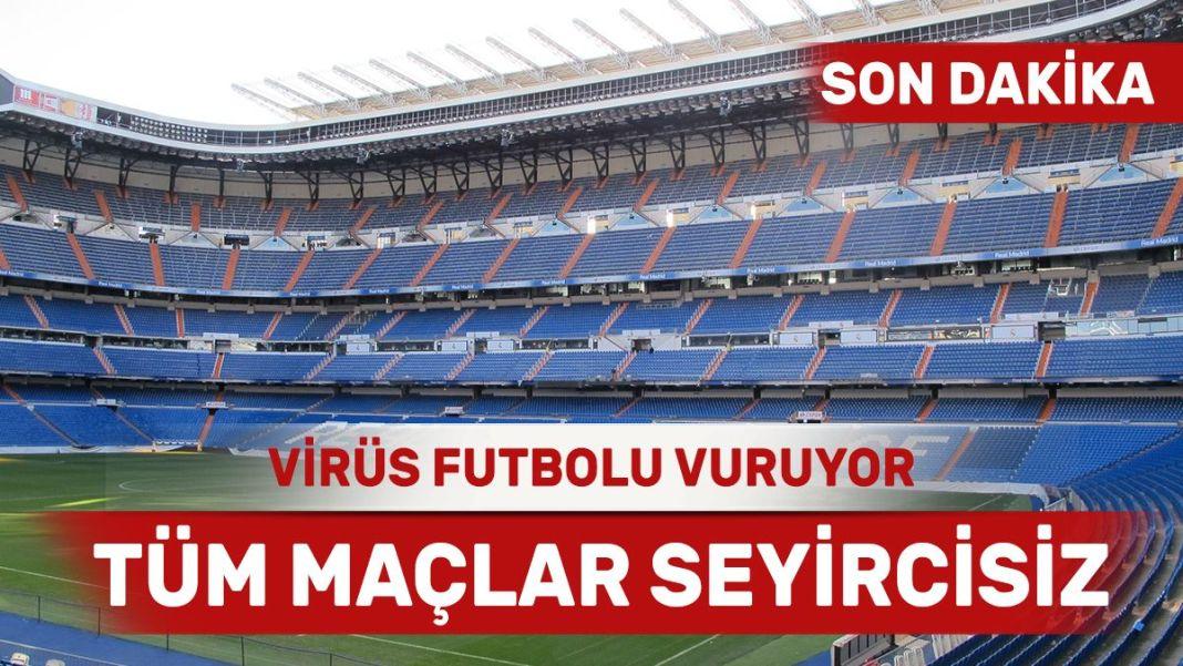 İspanya'da tüm maçlar seyircisiz