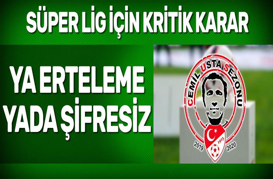 Süper Lig maçları erteleneme yada şifresiz