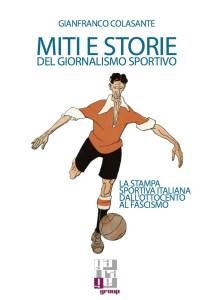 COPERTINA_Miti e Storie del Giornalismo Sportivo _ Gianfranco Colasante _ Editore Garage Group