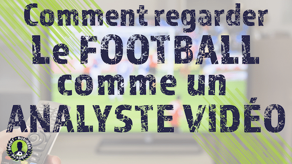 comment regarder un match de football comme un expert