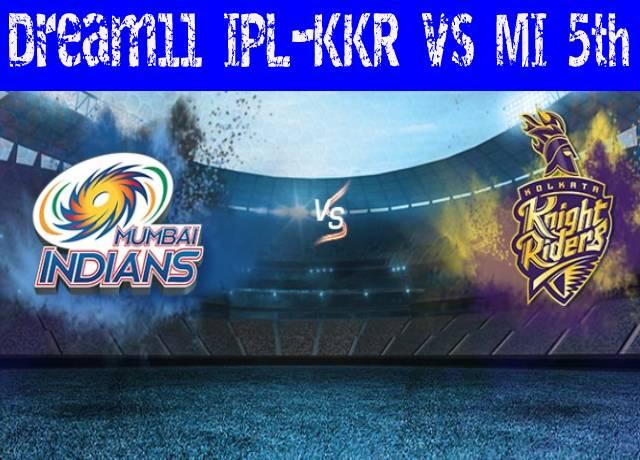 Dream11 IPL : KKR vs MI 5th match live streaming & score