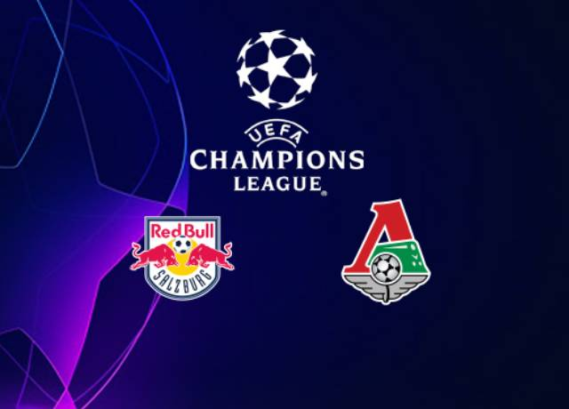 UEFA Champions League : RB salzburg vs Lokomotiv moscow Live streaming