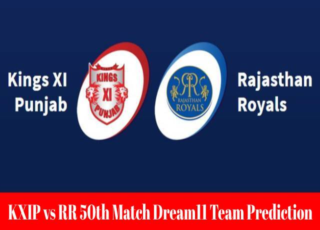 KXIP vs RR 50th Match Dream11 Team Prediction and Fantasy Playing Tips