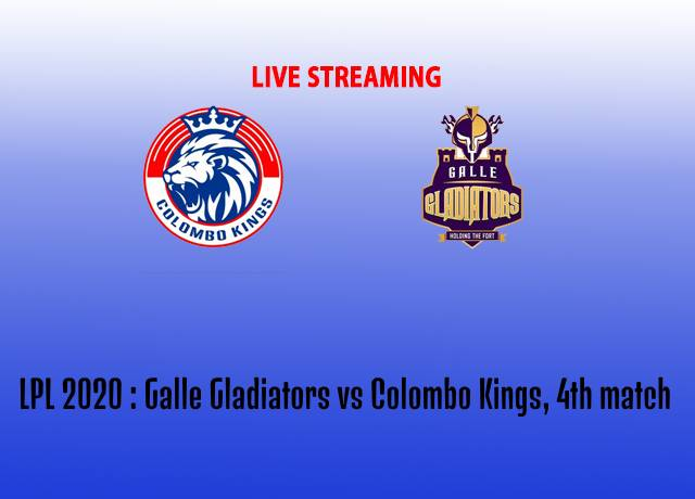 LPL 2020 : Galle Gladiators vs Colombo Kings, 4th match live streaming