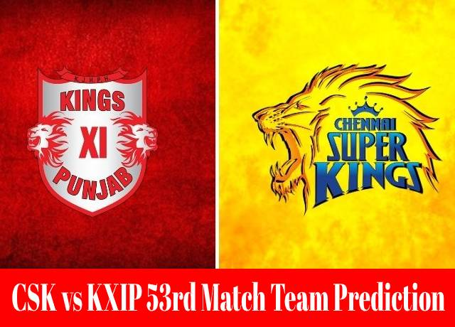 CSK vs KXIP 53rd match team prediction