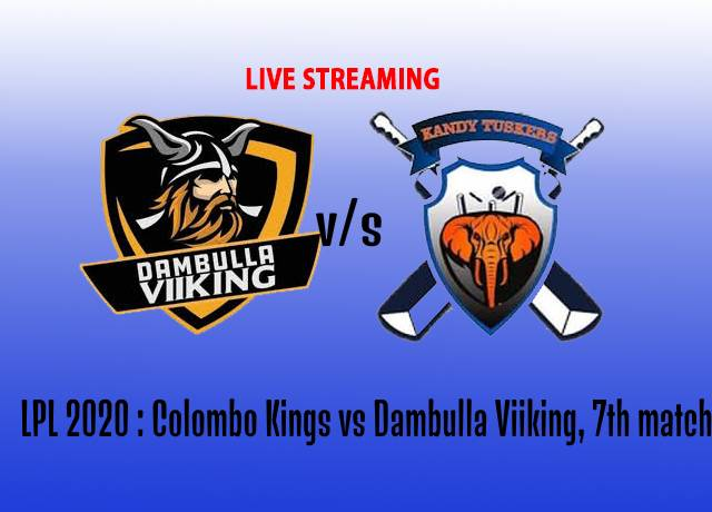 LPL 2020 : Colombo Kings vs Dambulla Viiking, 7th match live streaming