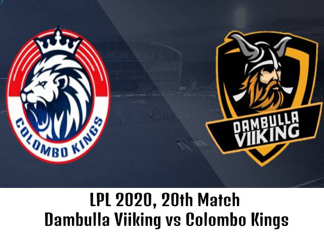 LPL 2020, 20th Match : Dambulla Viiking vs Colombo Kings live streaming