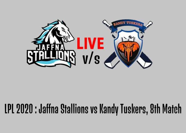 LPL 2020 : Jaffna Stallions vs Kandy Tuskers, 8th Match live streaming