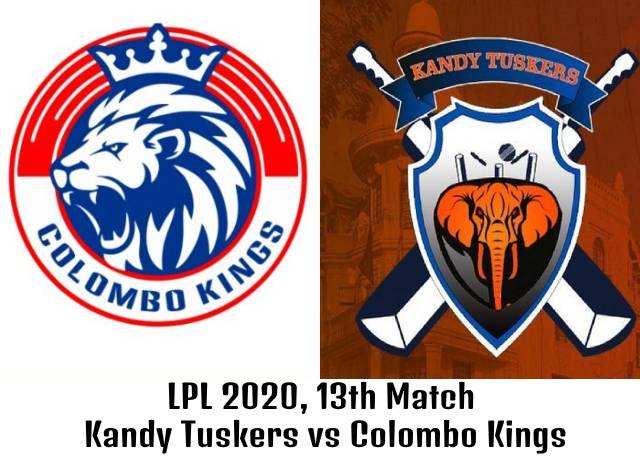 LPL 2020, 13th Match : Kandy Tuskers vs Colombo Kings live streaming