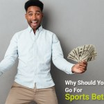 Why-Should-You-Go-For-Sports-Betting?