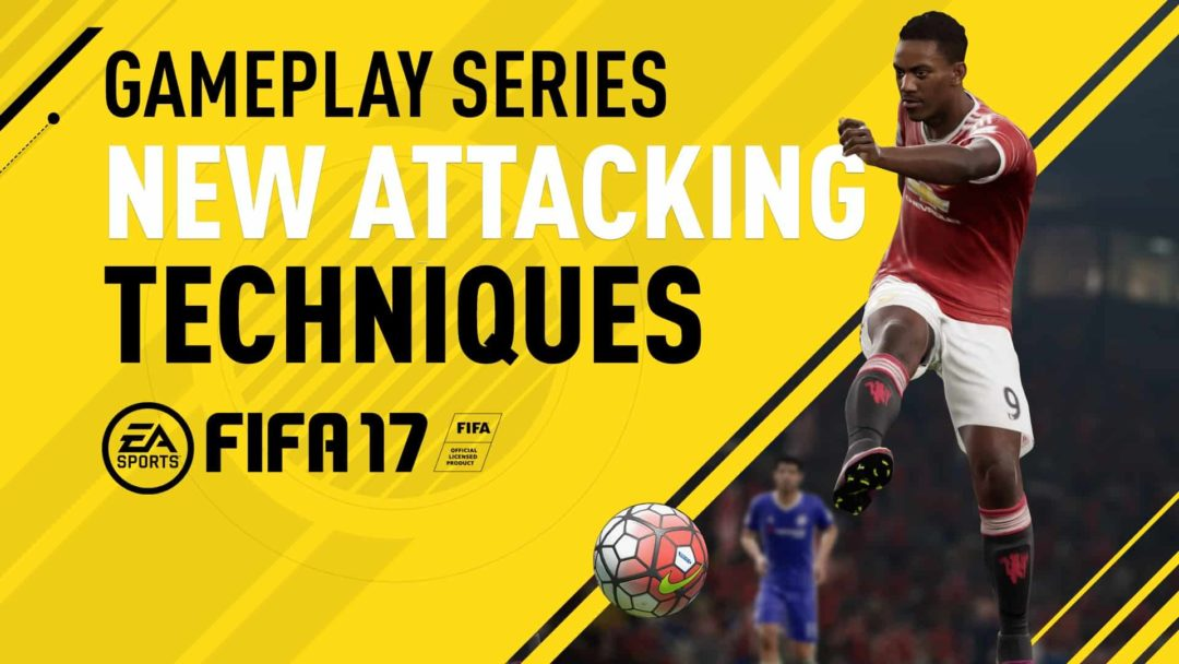 fifa 17 new attacking techniques