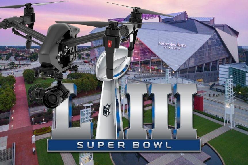 Drone Pilots Caught Flying in Super Bowl Area Face Fines and Jail Time