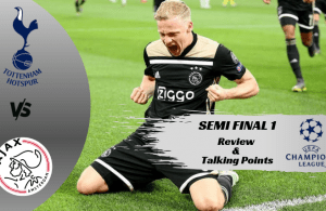 Tottenham v/s Ajax – UEFA Champions League Semi Final 1