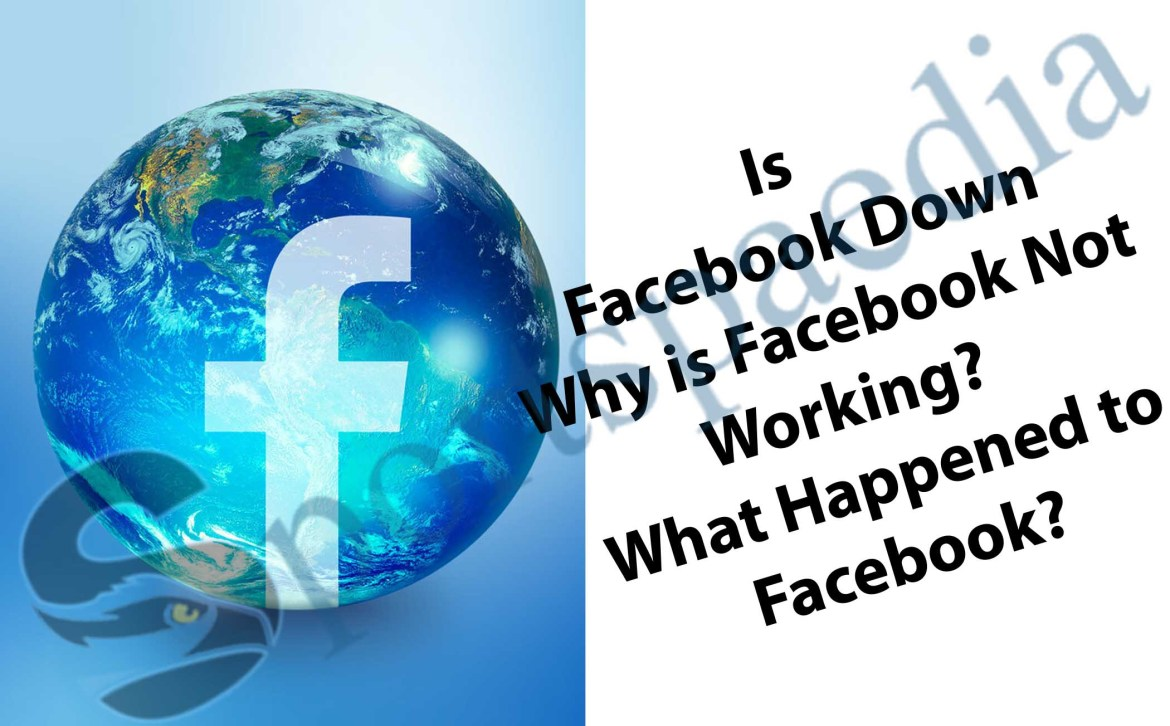 Is Facebook Down - Why is Facebook Not Working? - What Happened to Facebook?