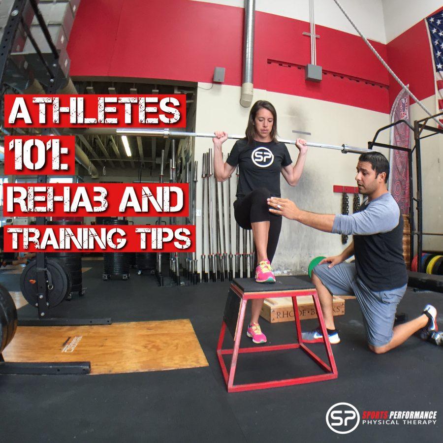 Athletes 101: Rehab and Training Tips