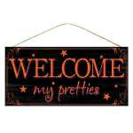 Welcome My Pretties Sign