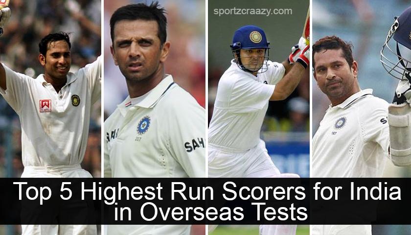 Top 5 Highest Run Scorers For India In Overseas Tests